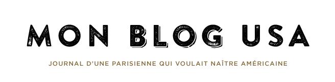 Mon Blog USA - Journal d'une parisienne qui voulait naître américaine